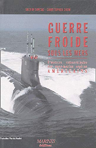 Guerre froide sous les mers (French Edition) (2915379157) by [???]