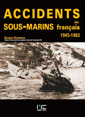 9782915379372: Accidents des sous-marins fran�ais : 1945-1983