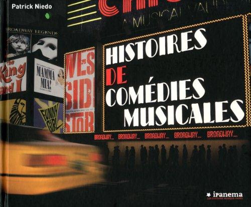 Histoires de comédies musicales (French Edition): Patrick Niedo
