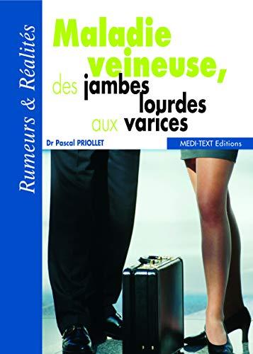 9782915400137: Maladie veineuse, des jambes lourdes aux varices : Rumeurs & R�alit�s