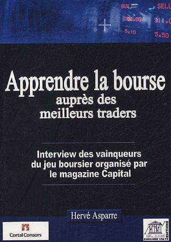 9782915401073: Apprendre la bourse aupr�s des meilleurs traders : Interview des vainqueurs du jeu boursier organis� par le mensuel Capital