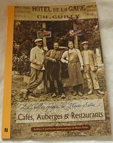9782915402674: la belle epoque en haute-soane , cafés , auberges et restaurants (archives et patrimoine photographique de haute-soane)
