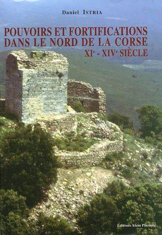 9782915410143: Pouvoirs et fortifications dans le Nord de la Corse XIe-XIVe si�cle