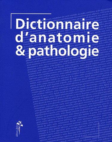 9782915418194: Dictionnaire d'anatomie & pathologie