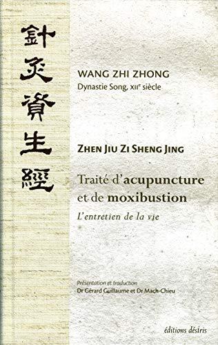 TRAITE D ACUPUNCTURE ET DE MOXIBUSTION: WANG ZHI ZHONG
