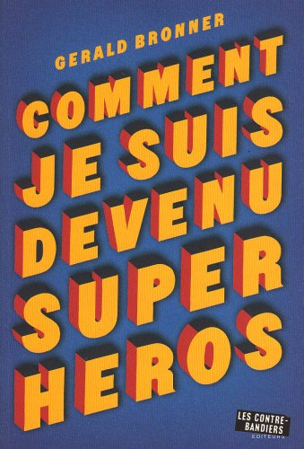 9782915438314: Comment je suis devenu super-h�ros