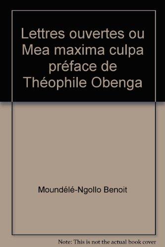 9782915448238: Lettres ouvertes ou Mea maxima culpa préface de Théophile Obenga