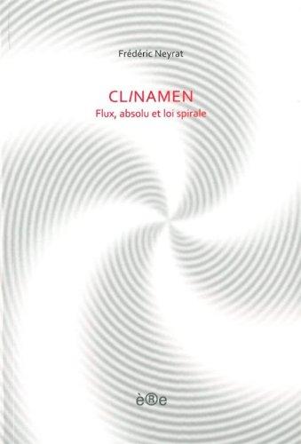 CLINAMEN -FLUX ABSOLU ET LOI SPIRALE-: NEYRAT FREDERIC
