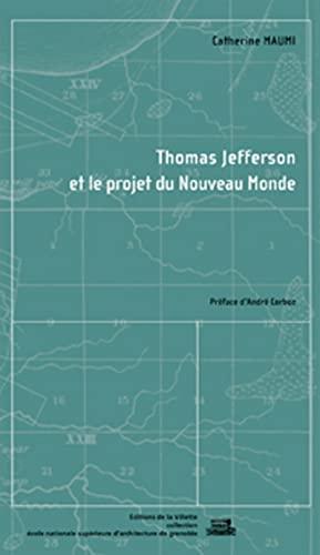 Thomas Jefferson et le projet du nouveau monde: Mauni, Catherine