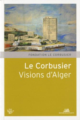 Le Corbusier, projets pour Alger: Bonillo, Jean-Lucien, B?darida,
