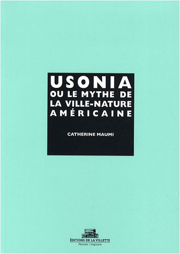 9782915456424: Usonia ou le mythe de la ville-nature am�ricaine
