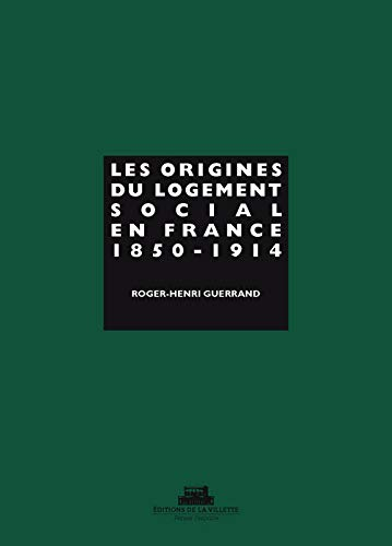 Origines du logement social en France. 1 (French Edition): Guerrand Roger-Henri