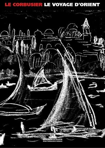 VOYAGE D ORIENT 1910-1911 -LE-: LE CORBUSIER