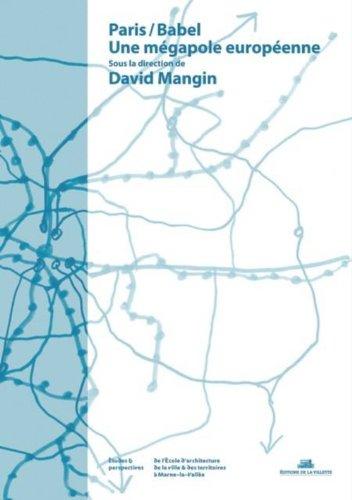 Paris / Babel, une mégapole européenne: Mangin David
