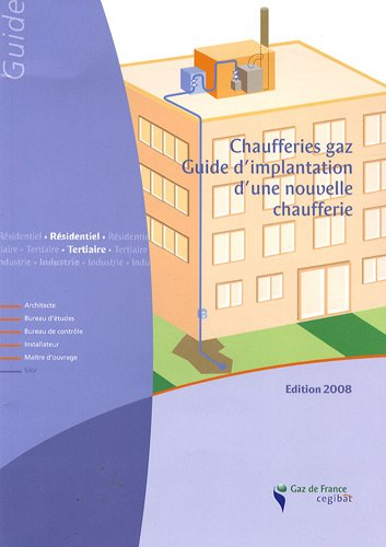 9782915466669: Chaufferies gaz : Guide d'implantation d'une nouvelle chaufferie