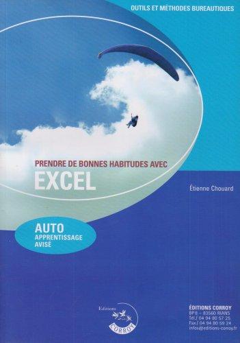 9782915475609: Prendre de Bonnes Habitudes avec Excel - Auto Apprentissage Avise