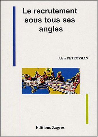 Le recrutement sous tous ses angles [Oct 01, 2004] Petrossian, Alain