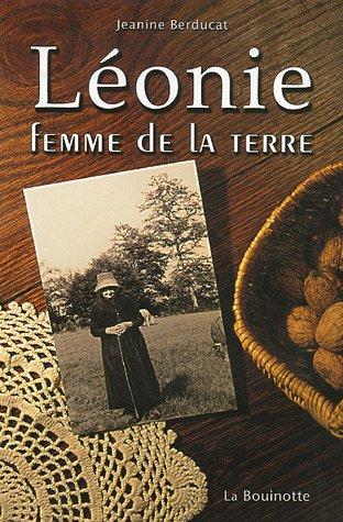 9782915484137: Léonie : Femme de la terre