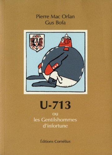 9782915492989: U-713 : Ou les Gentilshommes d'infortune (Victor)
