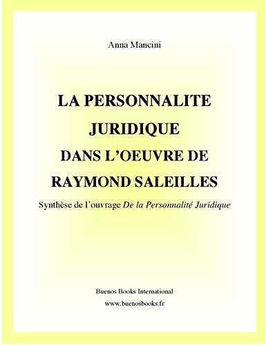 9782915495478: La Personnalite Juridique dans l'Oeuvre de Raymond Saleilles: Synthese de l'ouvrage De la Personnalite Juridique