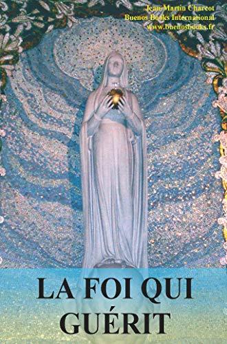 9782915495584: La Foi qui Guerit (French Edition)
