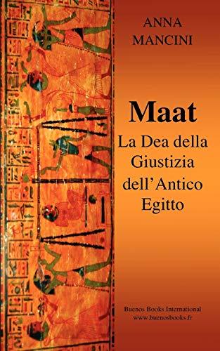 9782915495768: Maat, La Dea della Giustizia Dell'Antico Egitto (Italian Edition)