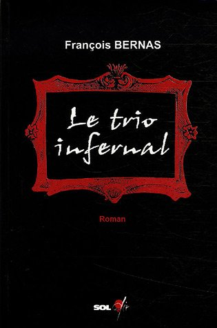 9782915500479: Le trio infernal