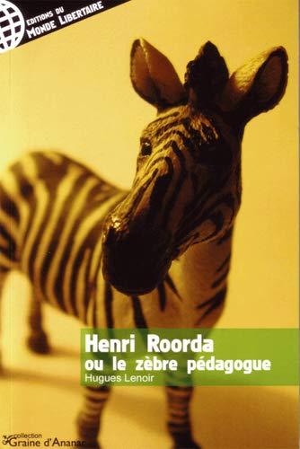 HENRI ROORDA OU LE ZEBRE PEDAGOGIQUE: HUGUES LENOIR