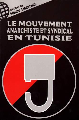 Le mouvement anarchiste et syndical en Tunisie: Collectif