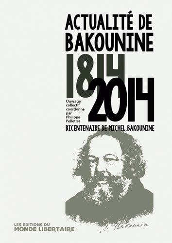 ACTUALITE DE BAKOUNINE 1814-2014: PELLETIER PHILIPPE