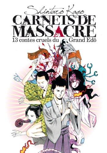Carnets de massacre, t. 01 [nouvelle édition]: Kago, Shintaro