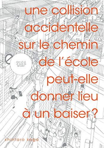 9782915517774: Collision accidentelle sur le chemin de l'�cole peut-elle donner lieu � un baiser ? (Une)
