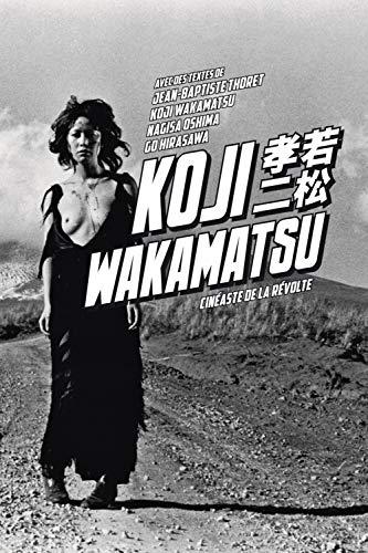 9782915517835: Koji Wakamatsu : Cinéaste de la révolte