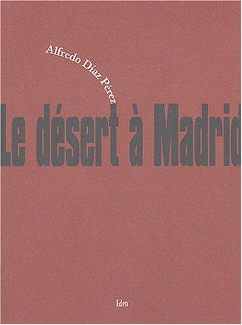 9782915525014: Le désert à Madrid