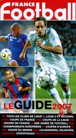 9782915535280: France Football : Le Guide 2007