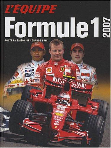 9782915535648: Formule 1 2007 - Toute la saison des grands prix