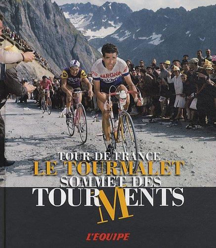9782915535846: Le Tourmalet : Sommet des tourments