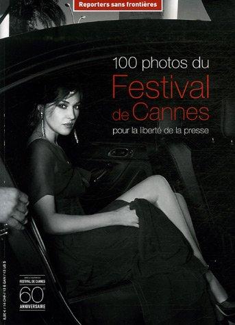 9782915536577: 100 Photos du Festival de Cannes pour la liberté de la presse