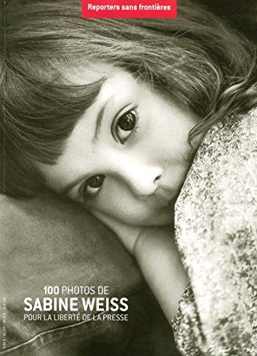 9782915536645: 100 Photos de Sabine Weiss pour la liberté de la presse (French Edition)