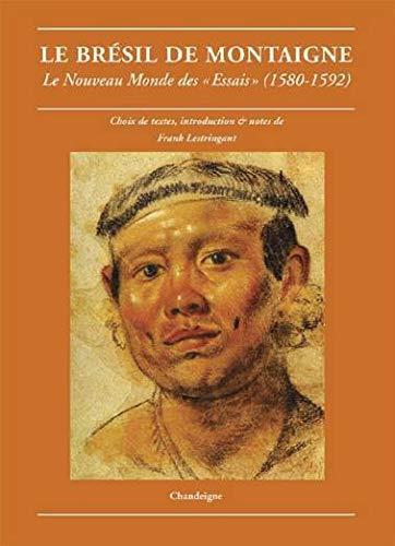 Le Brésil de Montaigne (French Edition): Frank Lestringant