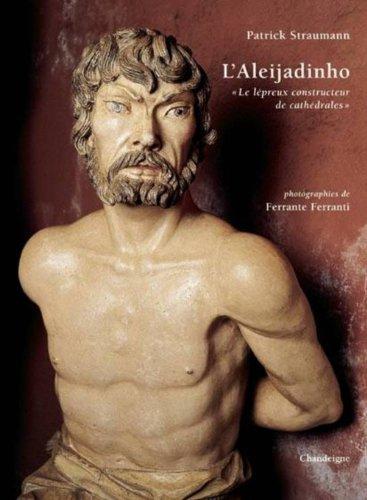 """L'ALEIJADINHO: le lépreux constructeur de cathédrales"""". Essai illustr&..."""