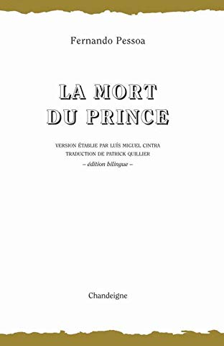La Mort du prince (Bibliothèque Lusitane) (French Edition) (9782915540277) by Pessoa, Fernando