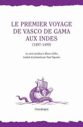 9782915540758: Le premier voyage de Vasco de Gama aux Indes (1497-1499) (French Edition)