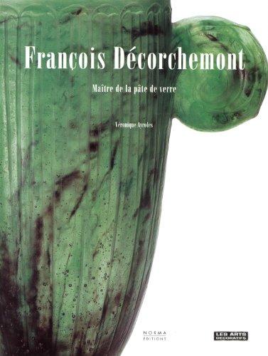 9782915542028: François Décorchemont 1880-1971 : Maître de la pâte de verre
