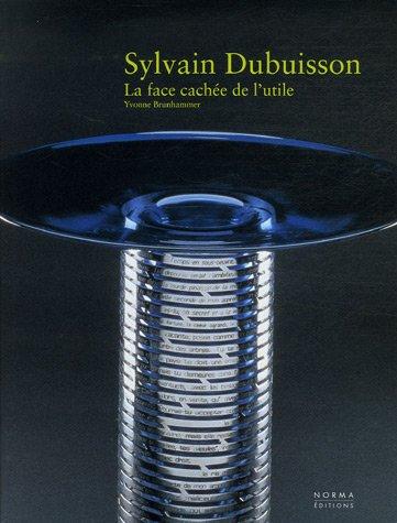 SYLVAIN DUBUISSON. LA FACE CACHÉE DE L'UTILE: YVONNE BRUNHAMMER, BERNADETTE DE BOYSSON