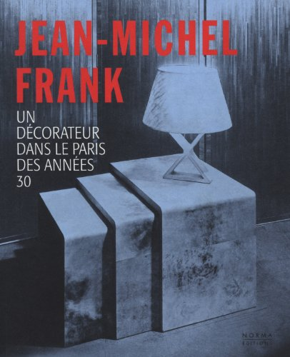 9782915542233: Jean-Michel Frank: Un décorateur dans le Paris des années 30