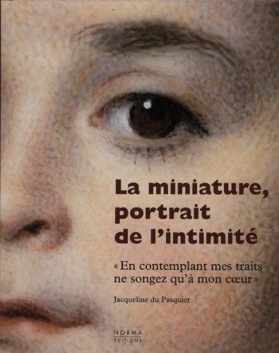 9782915542349: La miniature, portrait de l'intimité