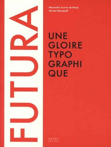 9782915542394: Futura : Une gloire typographique