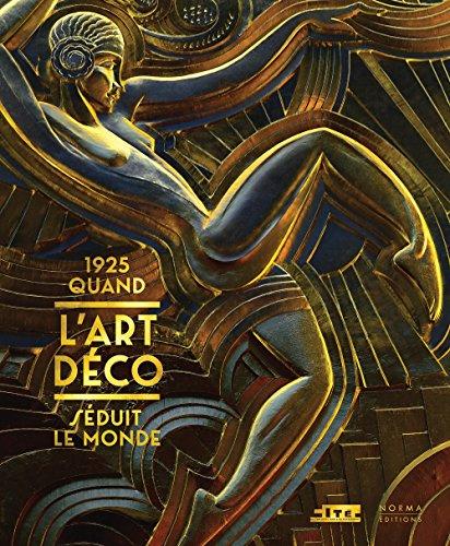 9782915542585: 1925. Quand l'Art déco séduit le monde... (French Edition)