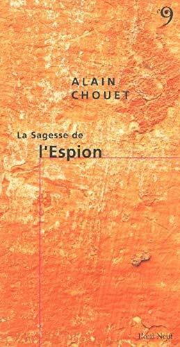 Sagesse de l'espion (La): Chouet, Alain